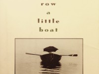 "Book Review: ""First You Have to Row a Little Boat"" by Richard Bode"
